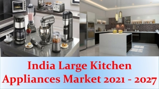 India Large Kitchen Appliances Market worth $3.5 billion by 2027
