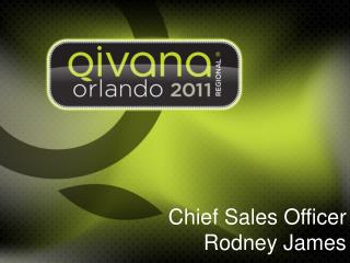 Chief Sales Officer Rodney James
