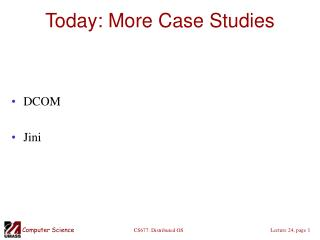 Today: More Case Studies