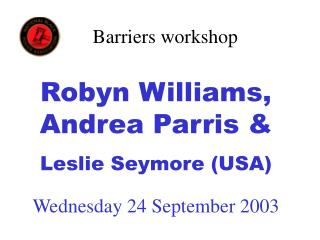 Barriers workshop