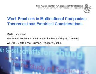 Work Practices in Multinational Companies:   Theoretical and Empirical Considerations