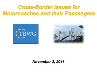 Cross-Border Issues for  Motorcoaches  and their Passengers
