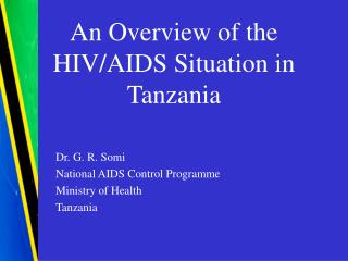 An Overview of the HIV/AIDS Situation in Tanzania