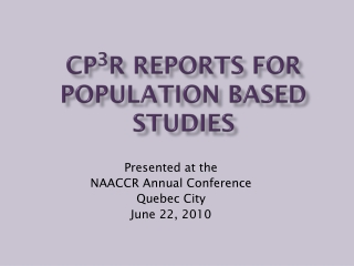 CP 3 R Reports for Population Based Studies