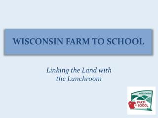 WISCONSIN  FARM TO SCHOOL