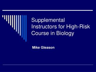 Supplemental Instructors for High-Risk Course in Biology