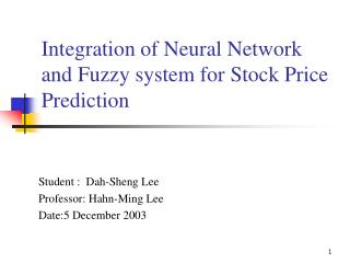 Integration of Neural Network and Fuzzy system for Stock Price Prediction
