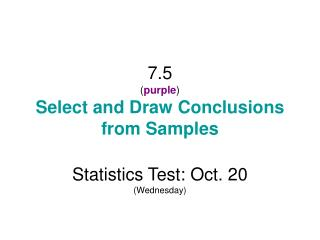 7.5 purple Select and Draw Conclusions from Samples