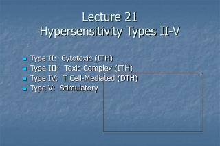 Lecture 21 Hypersensitivity Types II-V
