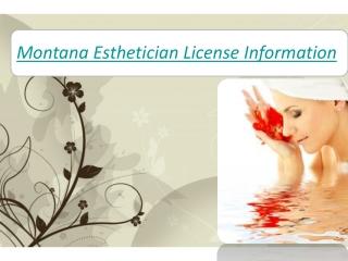 Montana Esthetician License Information
