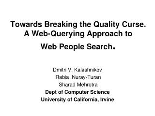 Towards Breaking the Quality Curse.  A Web-Querying Approach to  Web People Search .
