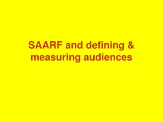 SAARF and defining & measuring audiences