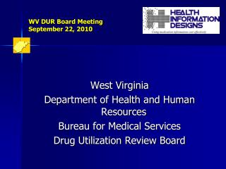 WV DUR Board Meeting  September 22, 2010