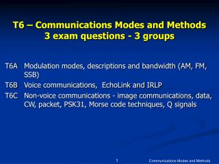 T6 – Communications Modes and Methods 3 exam questions - 3 groups