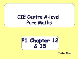 P1 Chapter 12 & 15