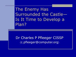 The Enemy Has Surrounded the Castle  Is It Time to Develop a Plan