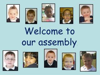 Welcome to our assembly.