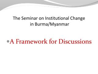The Seminar on Institutional Change  in Burma/Myanmar