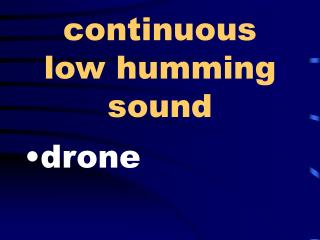continuous low humming sound