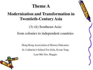Theme A Modernisation and Transformation in Twentieth-Century Asia