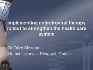 Implementing antiretroviral therapy rollout to strengthen the health care system