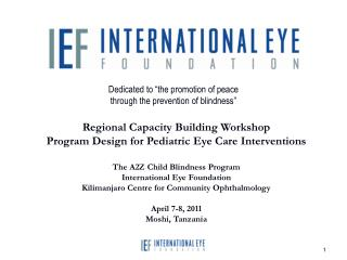 Dedicated to  the promotion of peace through the prevention of blindness