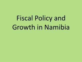 Fiscal Policy and Growth in Namibia