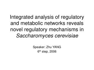 Integrated analysis of regulatory and metabolic networks reveals novel regulatory mechanisms in  Saccharomyces cerevisia