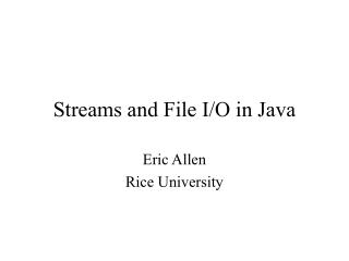 Streams and File I/O in Java