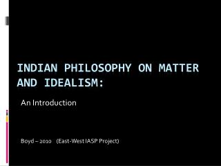 Indian Philosophy on Matter and Idealism: