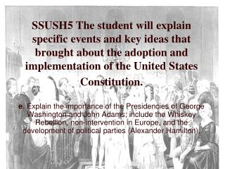 SSUSH5 The student will explain specific events and key ideas that brought about the adoption and implementation of the