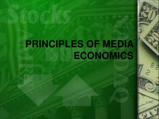 PRINCIPLES OF MEDIA ECONOMICS