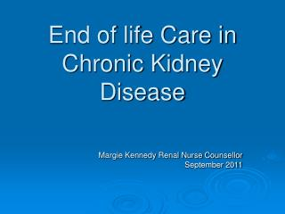 End of life Care in Chronic Kidney Disease