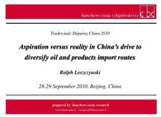 Tradewinds Shipping China 2010 Aspiration versus reality in China's drive to  diversify oil and products import routes R