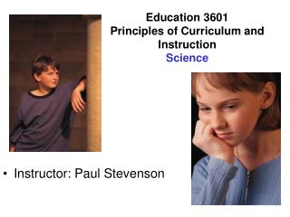 Education 3601 Principles of Curriculum and Instruction Science