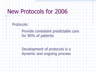 New Protocols for 2006