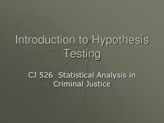 Introduction to Hypothesis Testing