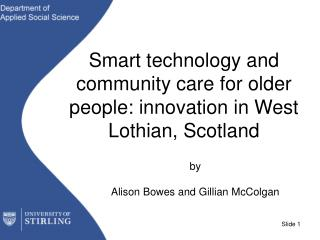 Smart technology and community care for older people: innovation in West Lothian, Scotland