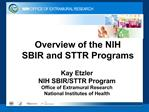 Overview of the NIH SBIR and STTR Programs