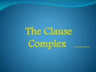 The Clause Complex Prof. Viviana Nardechia