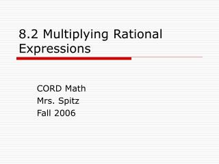8.2 Multiplying Rational Expressions