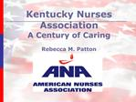 Kentucky Nurses Association A Century of Caring  Rebecca M. Patton