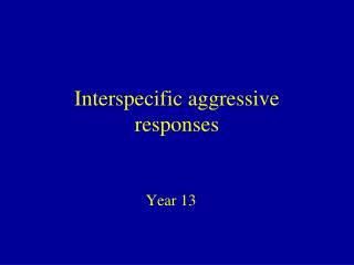 Interspecific aggressive responses
