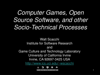 Fun and Games through Collaborative Play   Walt Scacchi  Institute for Software Research and UCGameLab  University of Ca