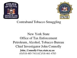 New York State  Office of Tax Enforcement Petroleum, Alcohol, Tobacco Bureau Chief Investigator John Connolly