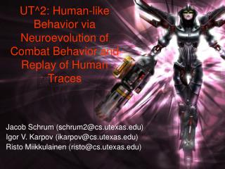 UT^2: Human-like Behavior via Neuroevolution of Combat Behavior and Replay of Human Traces