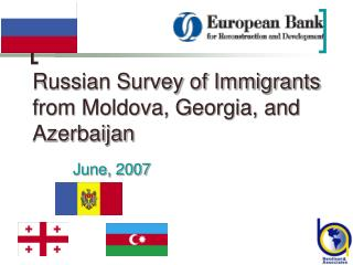 Russian Survey of Immigrants from Moldova, Georgia, and Azerbaijan