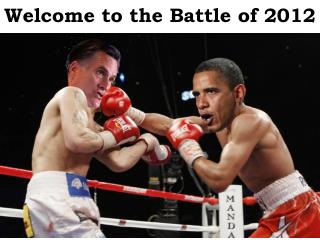 Welcome to the Battle of 2012
