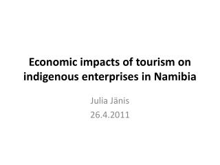 Economic impacts of tourism on indigenous enterprises in Namibia