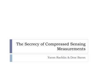 The Secrecy of Compressed Sensing Measurements